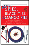 Spies Black Ties, Mango Pies